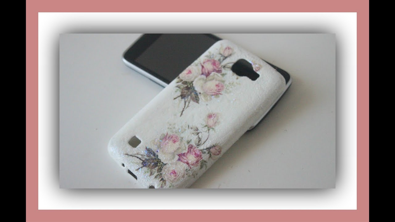 C mo decorar una funda de celular m vil con decoupage para regalar en san valent n diy youtube - Como decorar una funda de movil ...