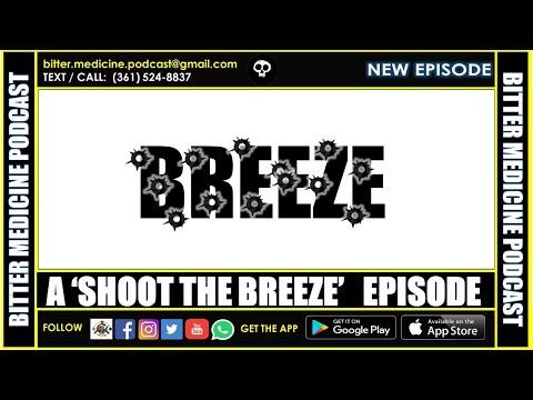A Saturday Night 'Shoot the Breeze' Episode - 7 (BITTER MEDICINE PODCAST LIVESTREAM)