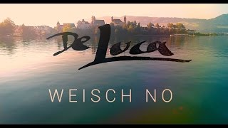 De Luca - Weisch no