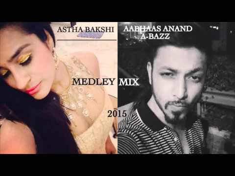 Aabhaas Anand & Astha Bakshi   Medley Mix   2015   Official Audio