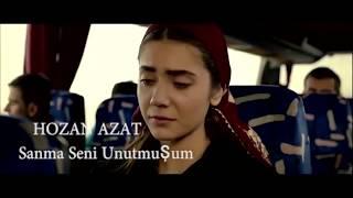 HOZAN AZAT SANMA SENİ UNUTURUM