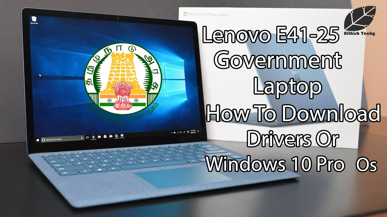 Lenovo E41 25 Government Laptop How To Download Drivers And Original Windows 10 Os Nithish Tecky Youtube