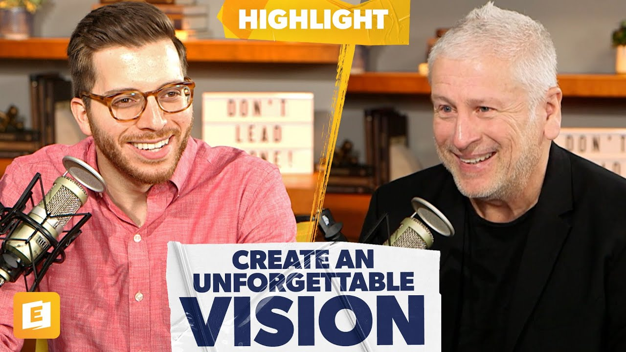 How Leaders Create an Unforgettable Vision