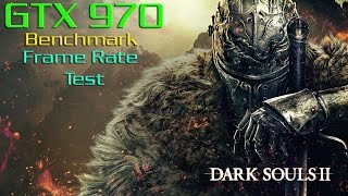 Dark Souls 2 GTX 970 Ultra Settings Benchmark - Frame Rate Test
