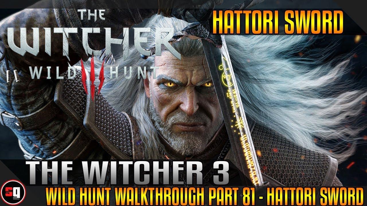 The Witcher 3 Wild Hunt Walkthrough Part 81 Hattori Sword Youtube