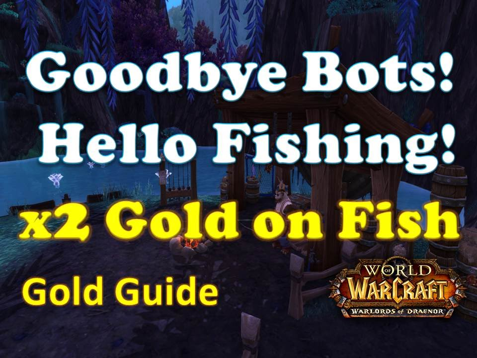 Wow gold guide fishing bots banned gold to be made wod for Wow fishing guide