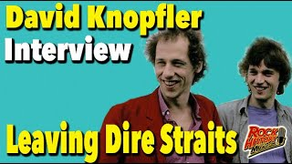 Interview -  David Knopfler on leaving Dire Straits
