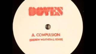 Doves - Compulsion (Andrew Weatherall Mix)