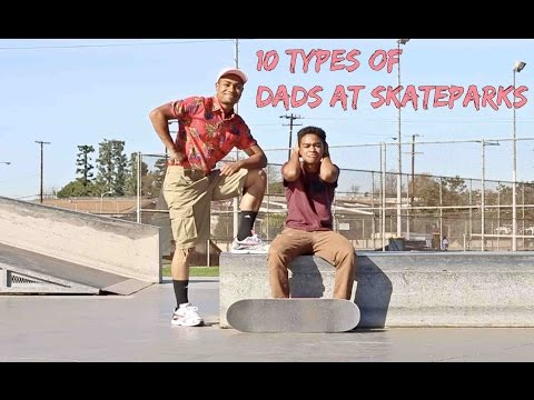 10 Types of Dads at Skateparks