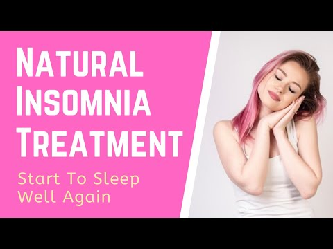 Natural Sleep Remedies: Insomnia Treatment Start To Sleep Well Again