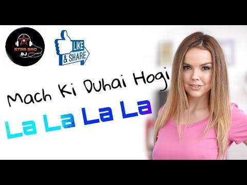 Mach Ki Duhai Hogi La La La La || Punjabi Old & Gold Dj