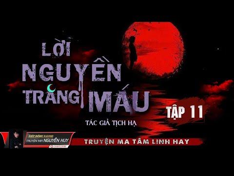 Tập 11   Lời Nguyền Trăng Máu   Truyện Ma Tâm Linh Linh Dị Hay   Nguyễn Huy
