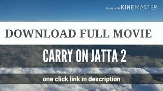 Carry on jatta 2 punjabi full movie download in single click