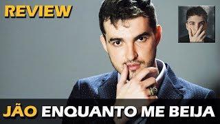 Baixar ANALISANDO | JÃO - ENQUANTO ME BEIJA (SINGLE + CLIPE)