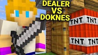 Minecraft: DEALER VS DOKNES - DAMIANKA MNIE ZABIJE?!