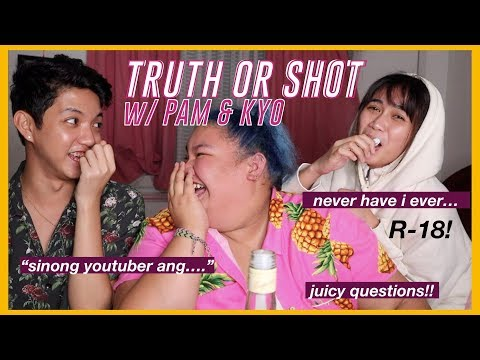Truth or Shot with Pam & Kyo | KIT RAMOS