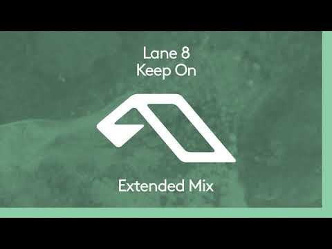 Lane 8 - Keep On (Extended Mix)
