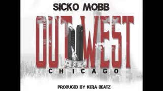 SICKO MOBB - OUT WEST CHICAGO (Produced by Kera Beatz)