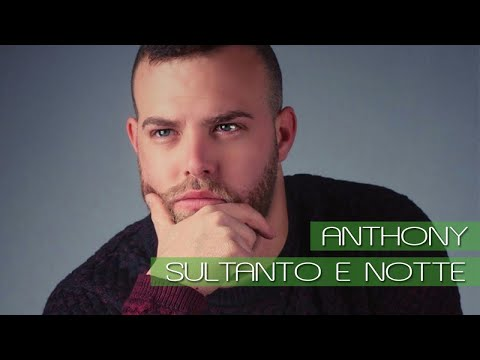 Anthony - Sultanto E Notte