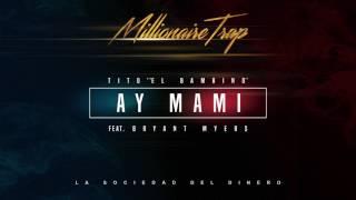 Tito 'El Bambino' Ft Bryant Myers Ay Mami Audio