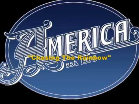 AMERICA -  Chasing The Rainbow (with lyrics)