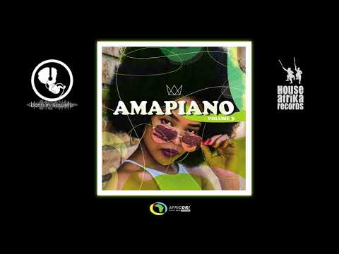 House Afrika & Born In Soweto Present - AmaPiano Volume 3 (Official Album Mix)