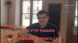 Owning a French Café: Le P'tit Paradis in French village Pélussin