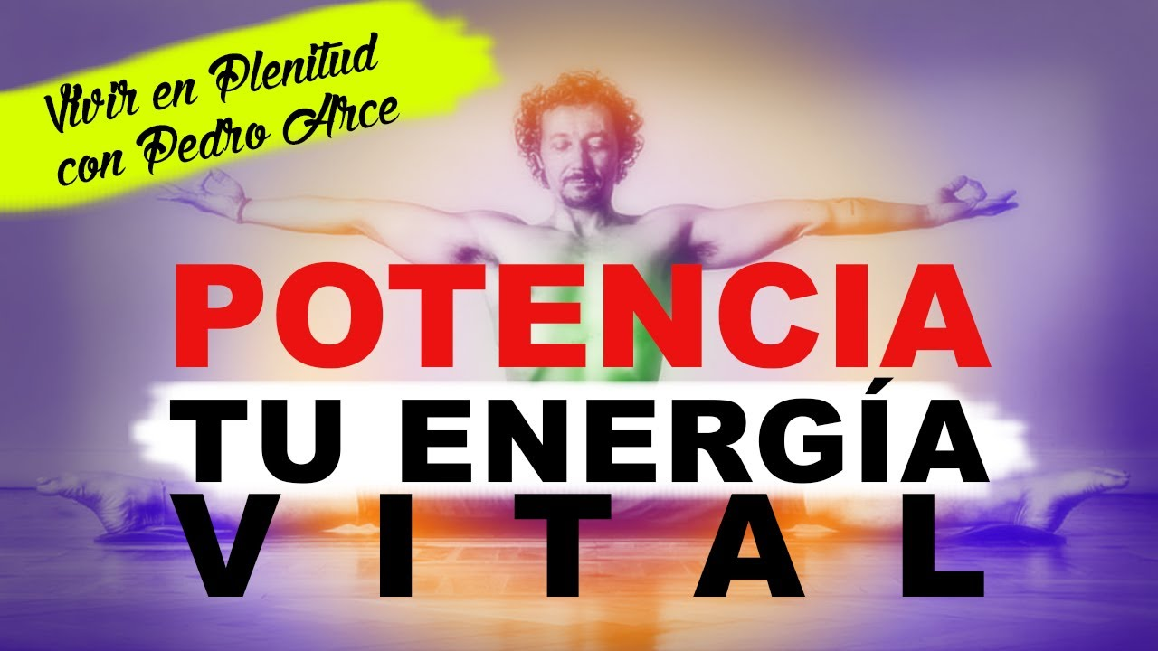 Cómo aumentar tu energía vital y ponerla al servicio de los demás 💚💫 con Pedro Arce