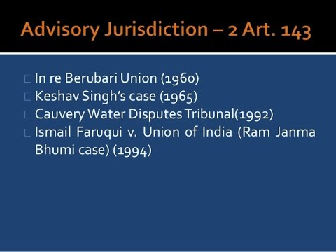 Article 143 of Indian Constitution (Advisory Jurisdiction of Supreme Court)