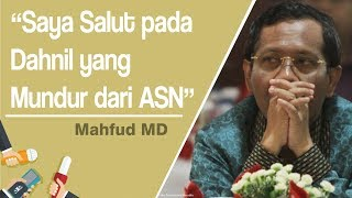 Download Video Dahnil Anzar Mundur dari ASN setelah Jadi Jubir Pemenangan Prabowo, Mahfud MD: Saya Salut MP3 3GP MP4