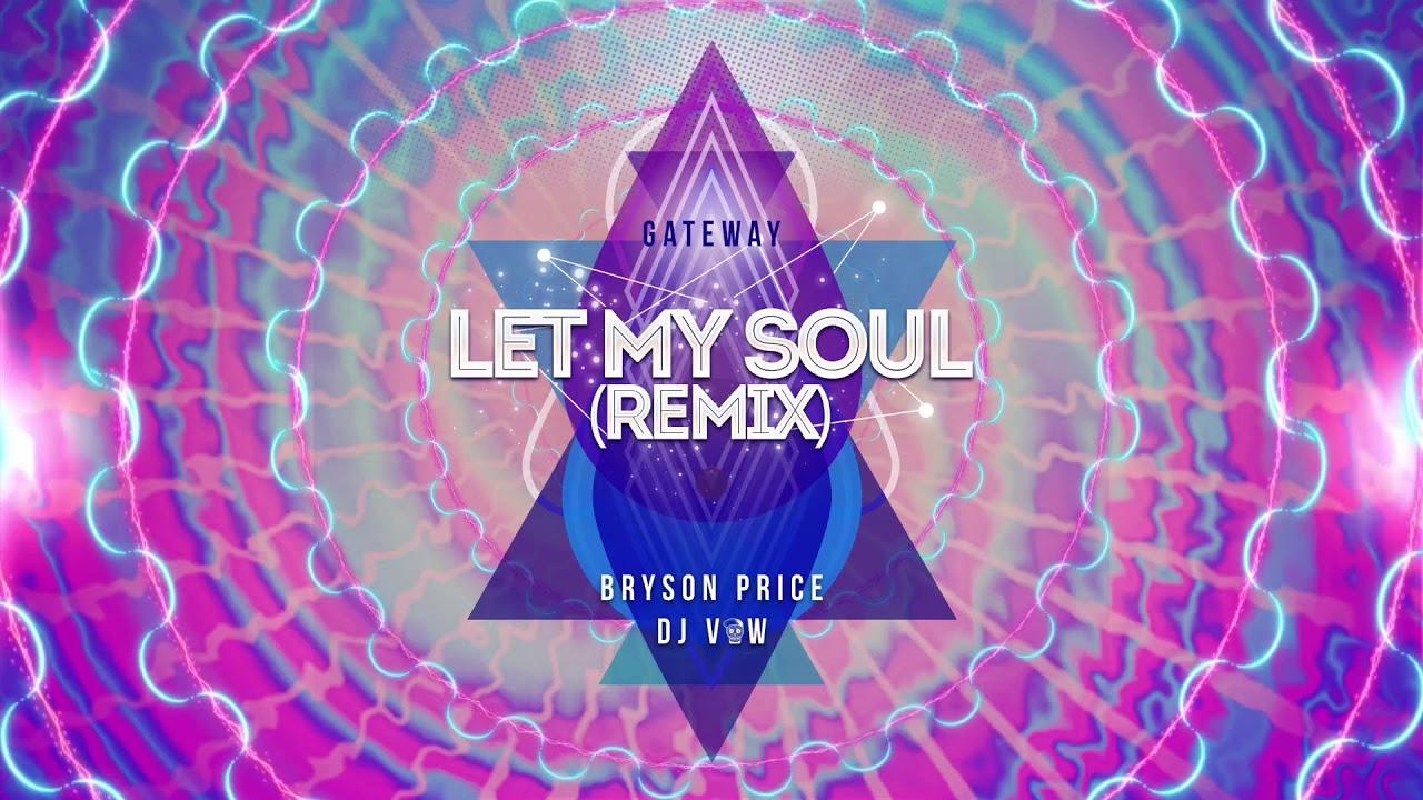 Gateway Worship - Let My Soul [DJ Vow x Bryson Price remix]
