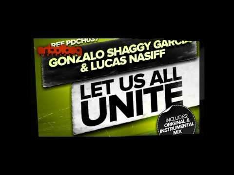 Gonzalo Shaggy Garcia & Lucas Nasiff  -  Let Us All Unite (Original Mix)