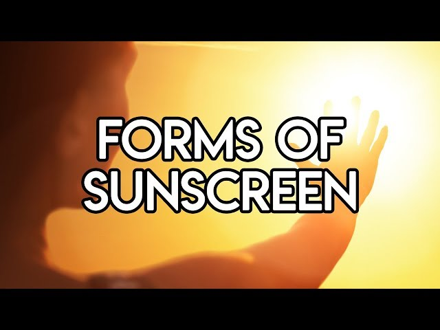 Forms of Sunscreen
