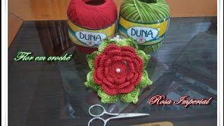 Passo à passo da flor em crochê  Rosa Imperial(Na vídeo aula de hoje vocês vão aprender comigo à executar essa linda flor em crochê chamada Rosa Imperial VÍDEO COM LEGENDAS EM PORTUGUÊS, ..., 2016-09-08T04:15:04.000Z)