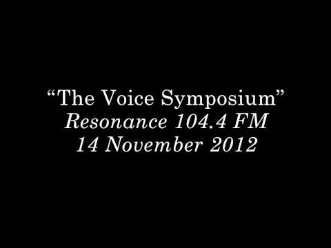 Science Museum Dana Centre - The Voice Symposium on Resonance FM