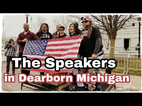 The Speakers In Dearborn Michigan (April 21st 2018)🇺🇸🇺🇸🇺🇸