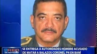 Se entrega a autoridades hombre acusado de matar a balazos coronel en Baní