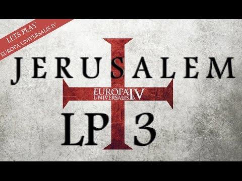 "EU4: Kingdom of Jerusalem LP 3 ""Siege of Mecca"""
