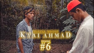 EPISODE 6 Jembar Hate Lautan Hura SERIAL MOVIE KYAI AHMAD
