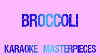Broccoli (Originally Performed by D.R.A.M. & Lil Yachty) [Karaoke Version]