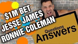 Question & Answer || MILLION DOLLAR BET - JESSE JAMES - RONNIE COLEMAN