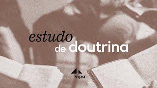 Estudo de Doutrina 03.04.2020 | IPB em Santa Rita