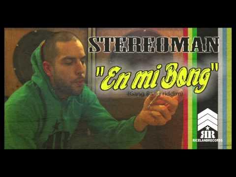 STEREOMAN - EN MI BONG - (GANG BANG RIDDIM) - RICELAND ...