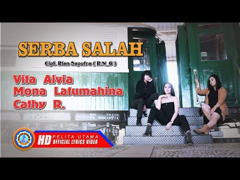 serba-salah---vita-alvia,-mona-latumahina,-cathy-rahakbauw-(official-lyrics)