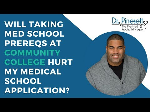 Will Taking Med School Prereqs At Community College Hurt My Medical School Application?