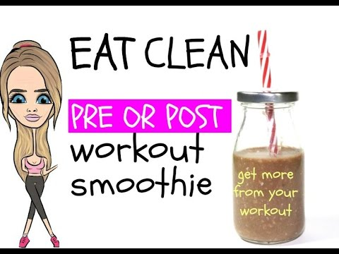 HEALTHY RECIPE – PRE OR POST WORKOUT SMOOTHIE – clean eating.