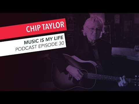 Chip Taylor: Songwriting, Wild Thing, New Album, Jon Voight | Episode 30 | Music Is My Life Podcast