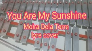 You are my Sunshine (Moira Dela Torre) lyre cover