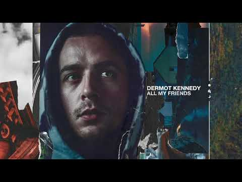 Dermot Kennedy - All My Friends (Audio)