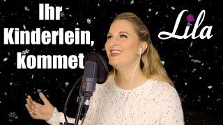 Ihr Kinderlein, kommet (Weihnachtslied) gesungen von Lila